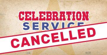 Texan Celebration Service Cancelled