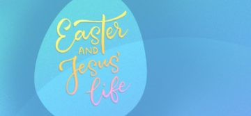Easter and Jesus' Life written in script, in pastel colours on a blue background