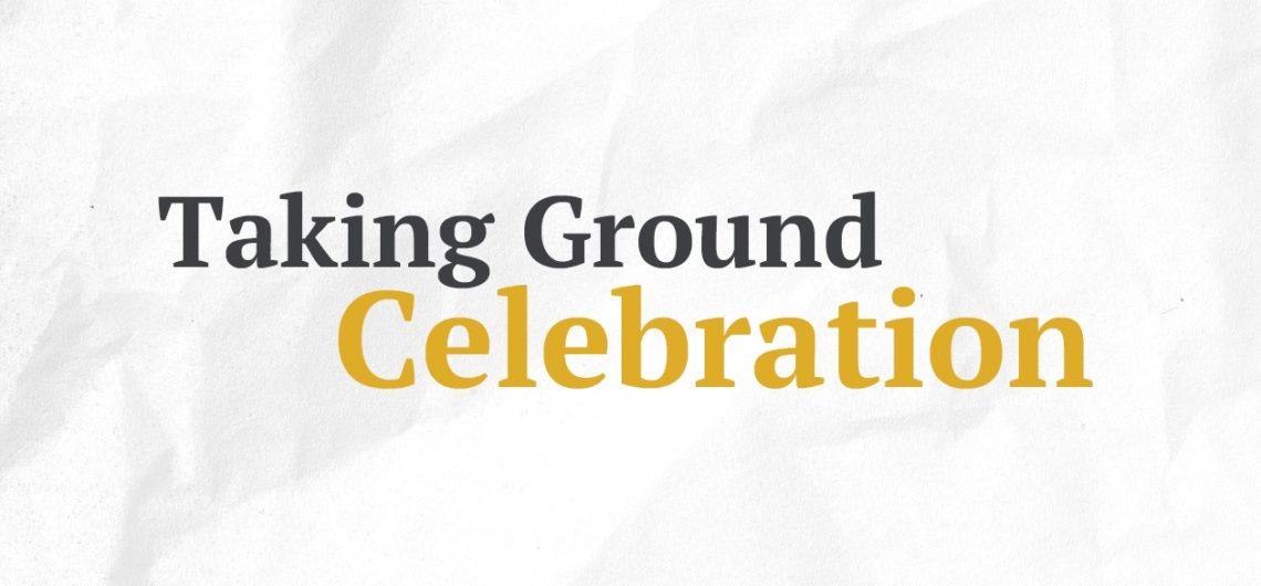 Taking Ground Celebration