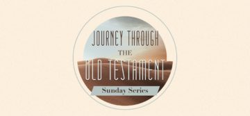Journey Through the Old Testament Sunday Series